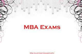 Various Mba Exams by How To Pursue Mba But Not Given Cat Or Mat Mba India