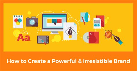how to start a brand discover how to create a powerful irresistible brand