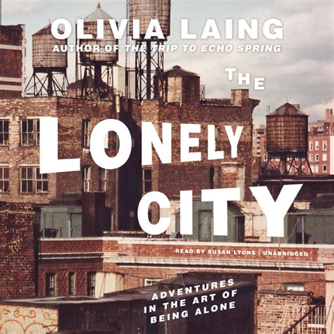 the lonely city adventures the lonely city adventures in the art of being alone