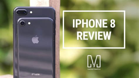 apple iphone 8 and iphone 8 plus review gadgetmatch