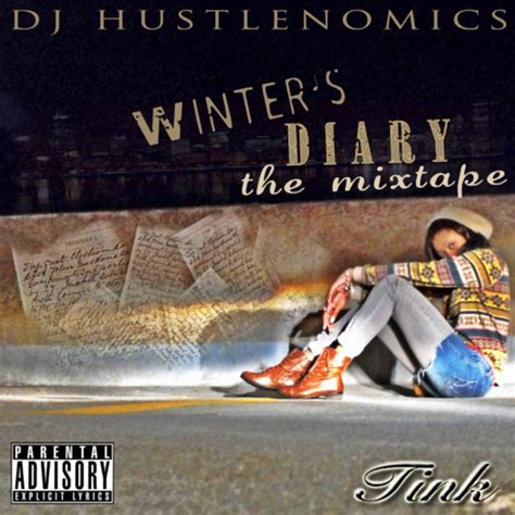 S Diary 1 winter s diary mixtape by tink hosted by dj hustlenomics