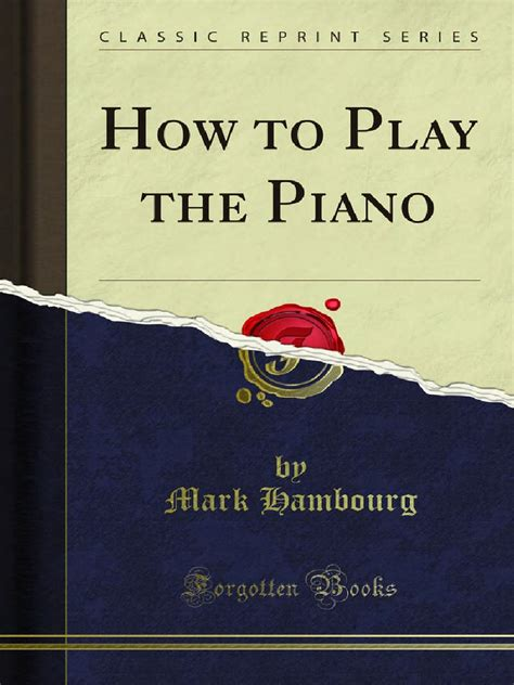 how to play piano a beginnerã s guide to learning the keyboard and techniques books how to play the piano piano