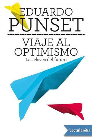 descargar viaje al optimismo libro gratis viaje al optimismo eduardo punset descargar epub y pdf gratis lectulandia