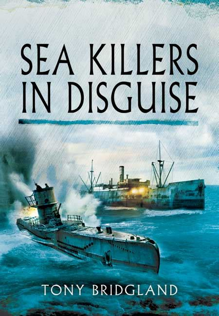 sea of swords novel pen and sword books sea killers in disguise paperback