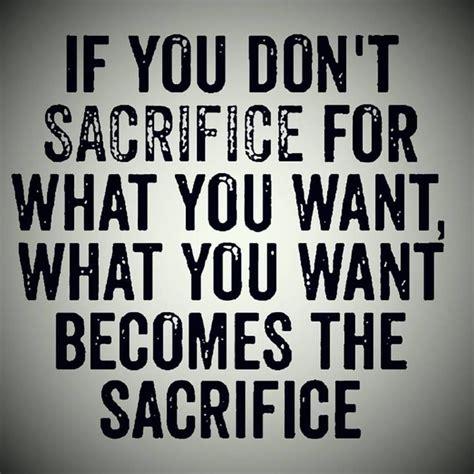 sacrifice quotes best 25 sacrifice quotes ideas on