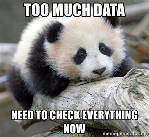 Sad Panda Meme Generator - too much data need to check everything now sad panda