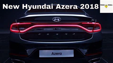 all new azera 2018 new hyundai azera 2018 specification