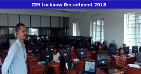 Internship For Mba Students In Lucknow by Iim Lucknow Academic Assistant And Associate 2018