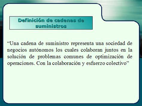 cadenas de suministro definicion gesti 243 n de la cadena de suministros scm monografias