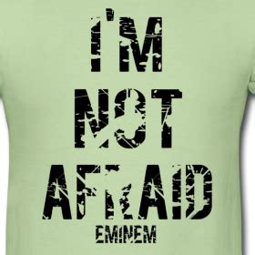 T Shir Not Afraid Eminem always