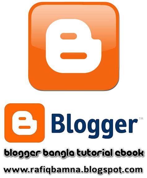blogger tutorial bangla compelete blogger tutorial ebook bengali language