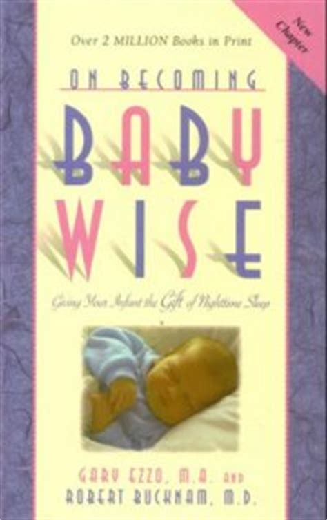 on becoming baby wise giving your infant the gift of nighttime sleep on becoming baby wise