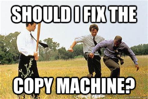should i fix the copy machine office space fax machine