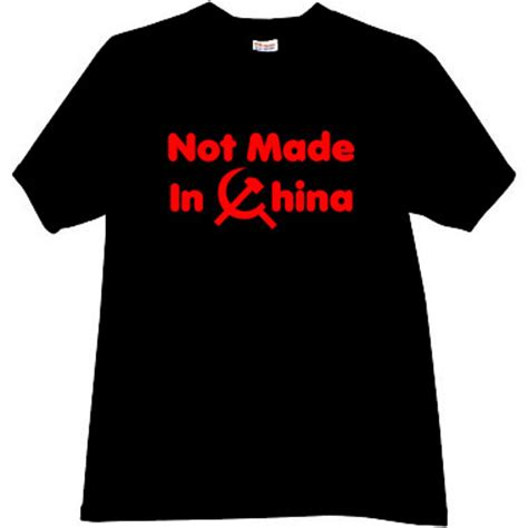 T Shirt I China not made in china t shirt in black t shirts