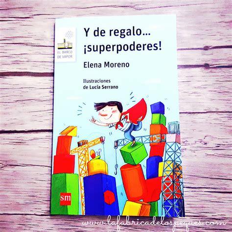 libro y de regalo superpoderes y de regalo 161 superpoderes la f 225 brica de los peques