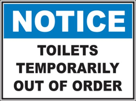 Out Of Order Bathroom Sign by Are The Toilets At Your Place Of Work Out Of Order Then