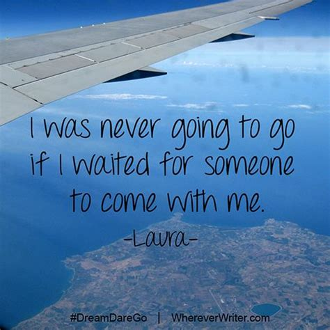 Come With Me Travel The Look by 17 Best Travel Quotes On Beautiful Quotes