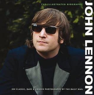 john lennon history biography john lennon the illustrated biography by gareth thomas