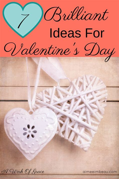 work valentines day ideas 7 brilliant ideas for s day a work of grace