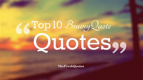 brainy quotes top 20 brainy quote inspirational quotes the fresh quotes