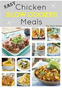 easy chicken slow cooker meals the taylor house