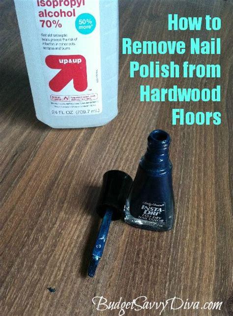 remove nail polish  hardwood floors budget savvy diva