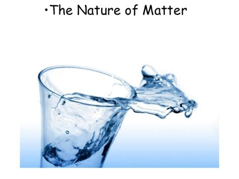 nature of matter the nature of matter