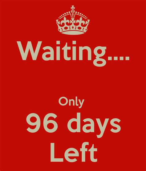 On Day 96 by Waiting Only 96 Days Left Keep Calm And Carry On
