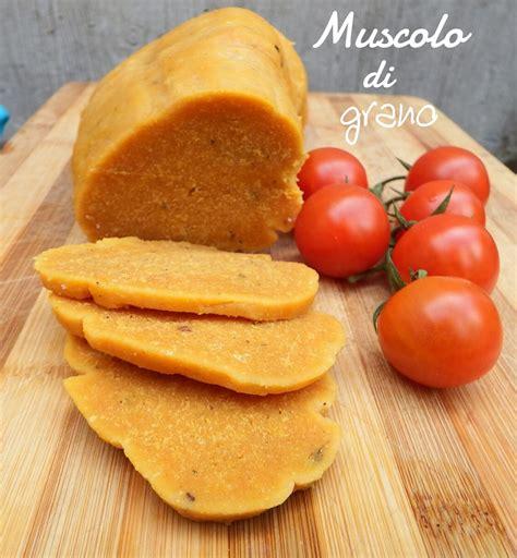muscolo di grano fatto in casa muscolo di grano fatto in casa ricetta vegana