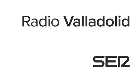 radio valladolid noticias de valladolid cadena ser - Cadena Ser Directo Radio Valladolid
