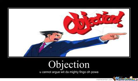 Objection Meme - objection by kingofthesun meme center