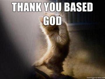 image 104607 based god know your meme