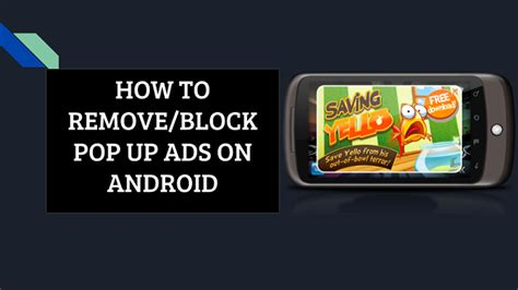 how to remove ads from android phone how to remove pop up ads on android kill annoying ads
