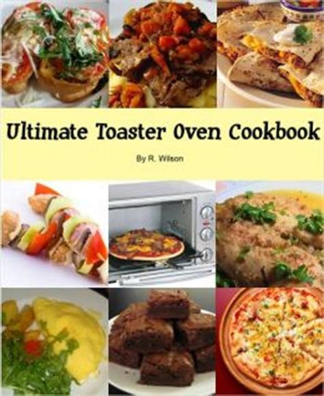 Toaster Oven Cookbook ultimate toaster oven cookbook by robert wilson 2940011918834 nook book ebook barnes noble