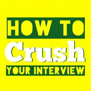 How To Excel At Mba Interviews by How Do You Crush Your Interviews Wall Oasis