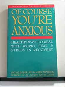 the you re dealt books of course you re anxious healthy ways to deal with worry