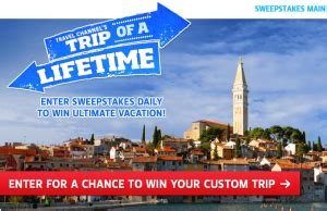 Trip Of A Lifetime Sweepstakes - travel channel trip of a lifetime sweepstakes win a trip worth 100 000