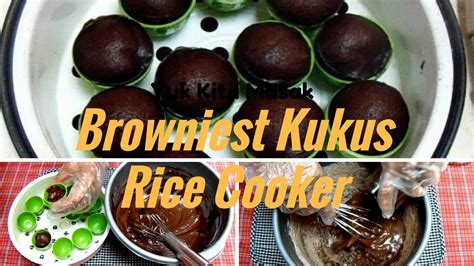 cara buat bolu kukus no mixer cara membuat browniest kukus rice cooker tanpa mixer youtube