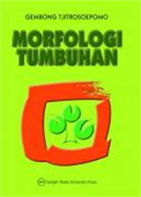 Taksonomi Tumbuhan Spermatophyta Gembong Tjitrosoepomo 1 morfologi tumbuhan gembong tjitrosoepomo belbuk