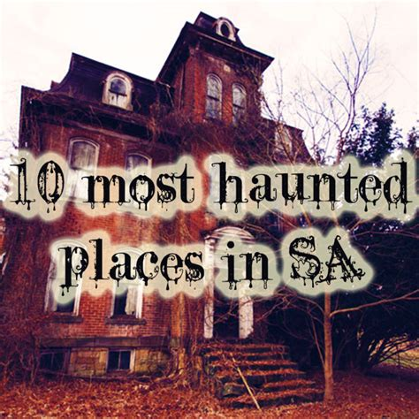 10 scariest and most haunted places in SA   Margate Furnishers