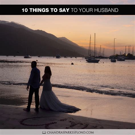 10 Things To Do With Your Partner by Chandra Sparks Splond Shares 10 Things To Say To Your Husband