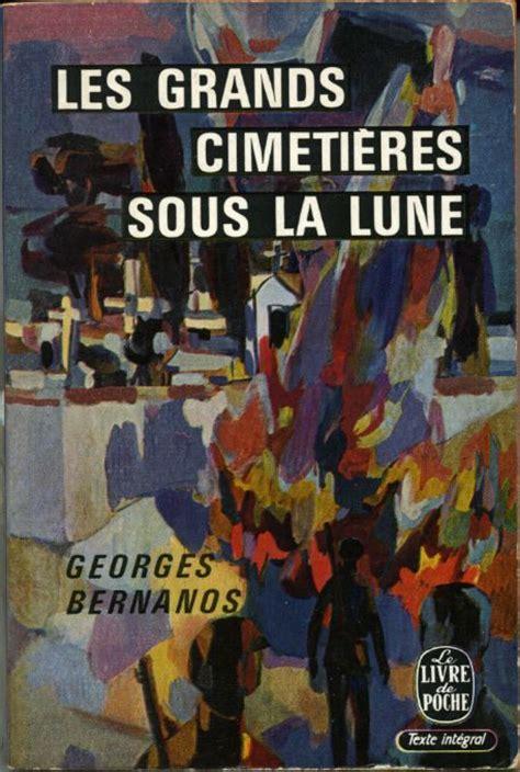les grands cimetires sous les grands cimeti 232 res sous la lune by georges bernanos consus france