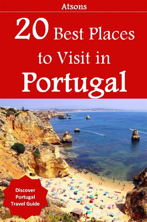 best portugal travel guide 20 best places to visit in portugal discover portugal