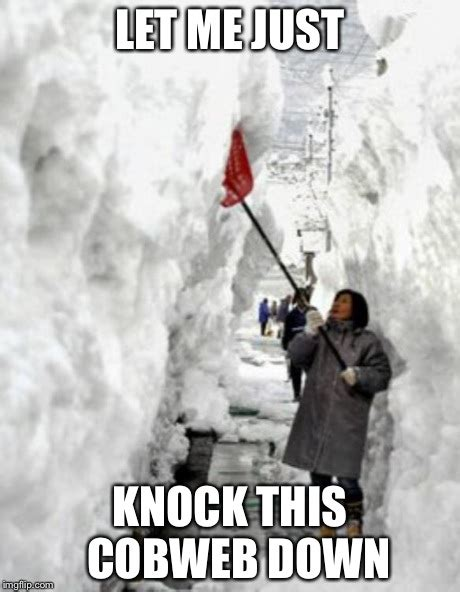 Memes About Snow - snow storm imgflip