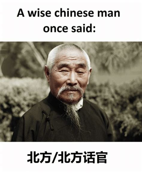Be A Man Meme - a wise chinese man once said chinese meme on me me
