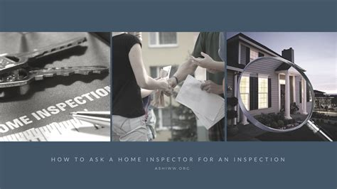 how should i ask a home inspector for an inspection ashiww