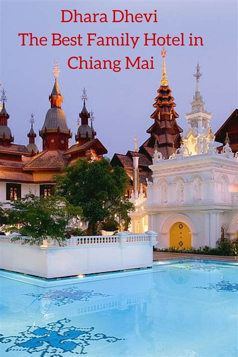 best hotel chiang mai the best family hotel in chiang mai dhara dhevi hotel