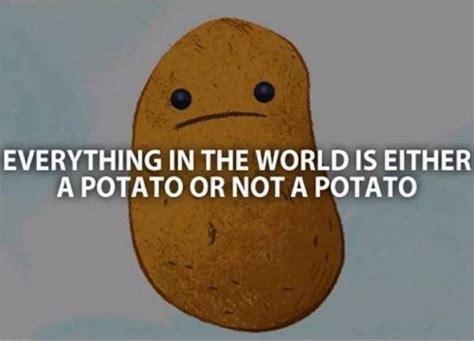 Funny Potato Memes - very deep potato quote jokes memes pictures