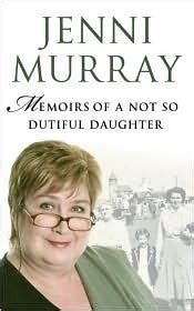 memoirs of a dutiful memoirs of a not so dutiful daughter by jenni murray reviews discussion bookclubs lists