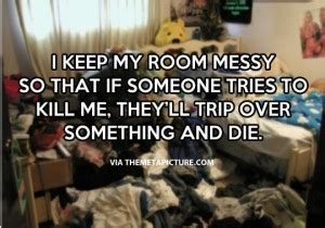 quotes about messy 21 quotes goodreads messy room quotes quotesgram
